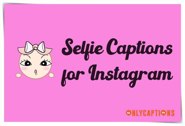 Best Selfie Captions for Instagram Ever 2020 - Instagram Captions for Selfies