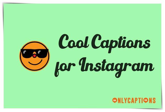 Cool Instagram Captions (2021)