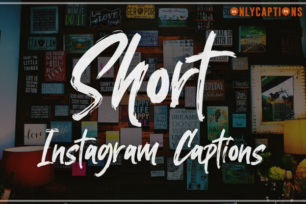 Best Short Instagram Captions (2021) for Girls, Boys, Couples, Cute, Funny