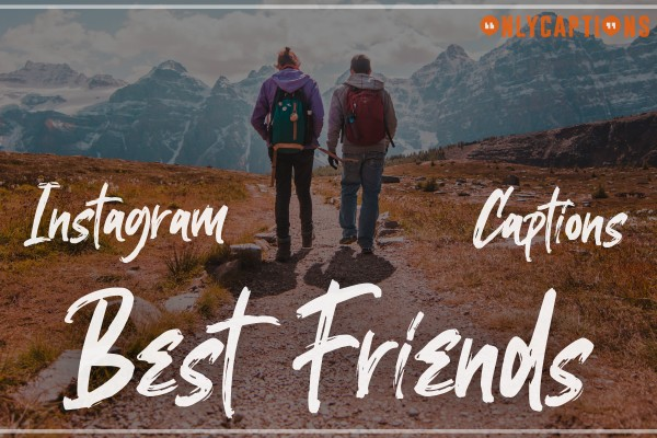 Instagram Captions for Best Friends 2021