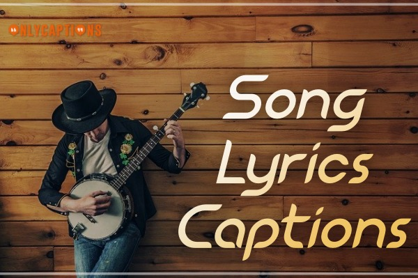 Song Lyrics Instagram Captions (2021)