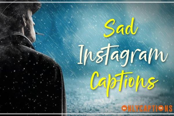 Sad Instagram Captions 2021